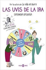 las uvis de la ira de la saga de Enfermera Saturada (Hector Castiñeira). Son unos libros muy entretenidos, que reflejan con mucho humor situaciones cotidianas que vivimos los enfermeros
