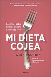 Mi dieta cojea libro de aitor sanchez