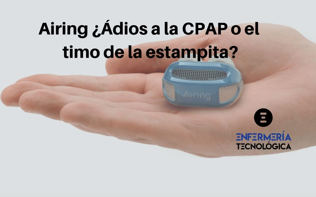 Airing ¿Adiós a la CPAP o el timo de la estampita