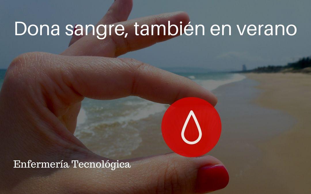 Dona sangre, salva vidas también en verano.