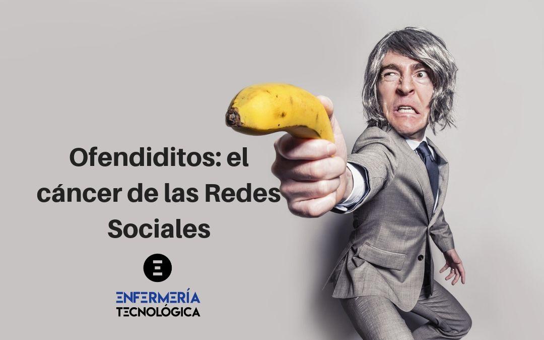 Ofendiditos: el cáncer de las Redes Sociales