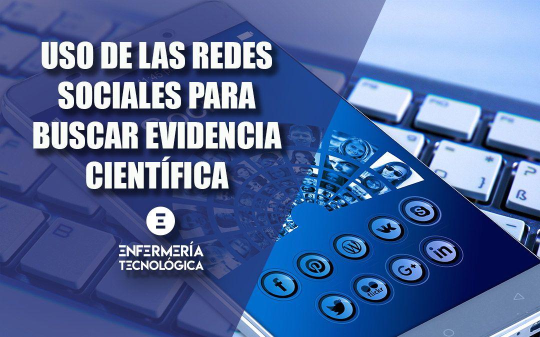 Uso de las Redes Sociales para buscar evidencia científica