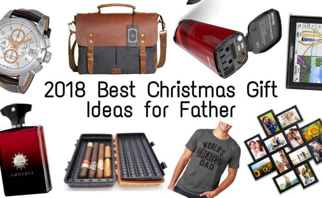 Best Christmas Gift Ideas For Father 2019 Top Christmas