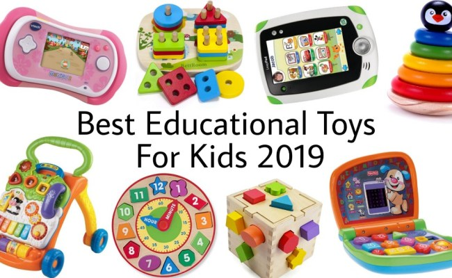Best Educational Toys For Kids 2019 Top 10 Learning Toys