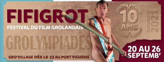 Fifigrot – 10e Festival International du Film Grolandais