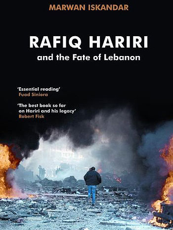 Rafiq Hariri: And the Fate of Lebanon