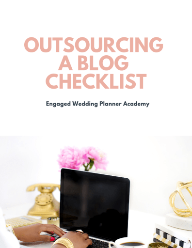 Outsourcing a wedding blog. event planning course, Free Outsourcing A Blog Checklist, free printables, How to be a wedding planner, how to become a wedding planner, outsourcing a wedding blog, Outsourcing Wedding Planner Business Services, Wedding Business, wedding planner business, Wedding Planner Business Services, Wedding Planner Class, Wedding planner course
