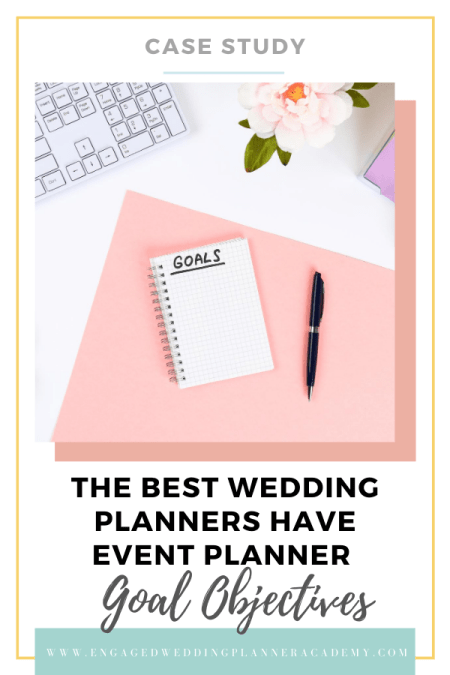Making goals as you start your wedding planner business will help keep you focus. Learn how to create event planner goal objectives here.  | event manager performance goals examples, examples of smart goals for event coordinator, how to become a wedding planner, objectives of event planning company, the best wedding planner courses, the wedding planner course, wedding planner courses near me, wedding planner courses online, Wedding planner goals
