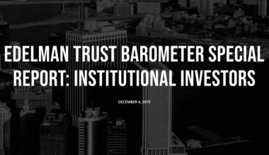 Institutional Investing - Edelmans 2019 Special Report