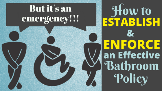 How to Establish and Enforce an Effective Bathroom Policy