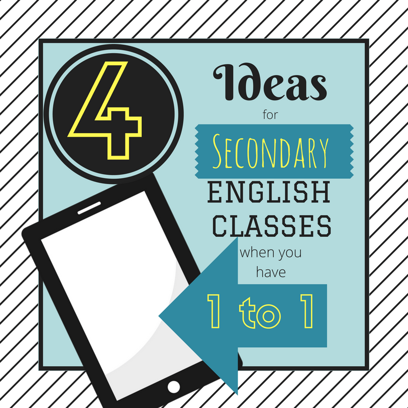 4 Ideas for Secondary English Classes When You Have iPad 1:1