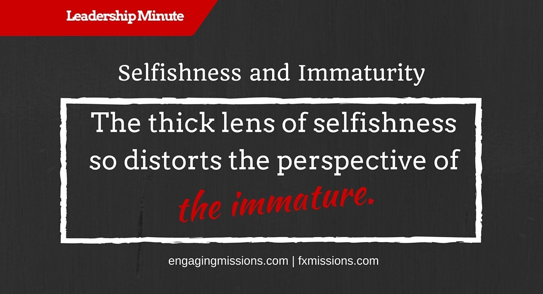Leadership And Immaturity – Engaging Missions Leadership Minute # 17