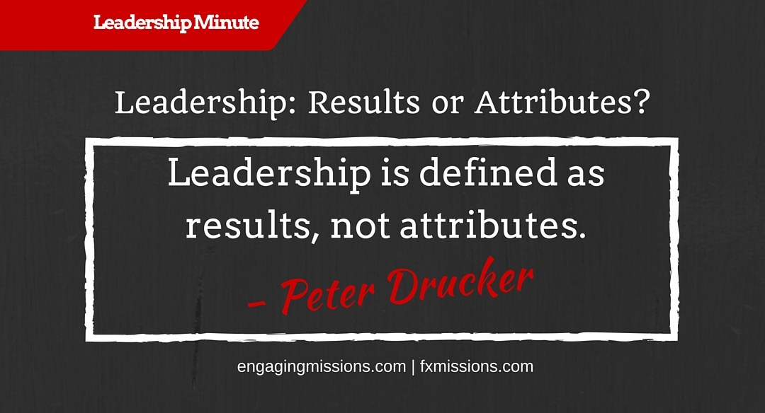 Results Show Leadership More Than Attributes – Engaging Missions Leadership Minute # 16