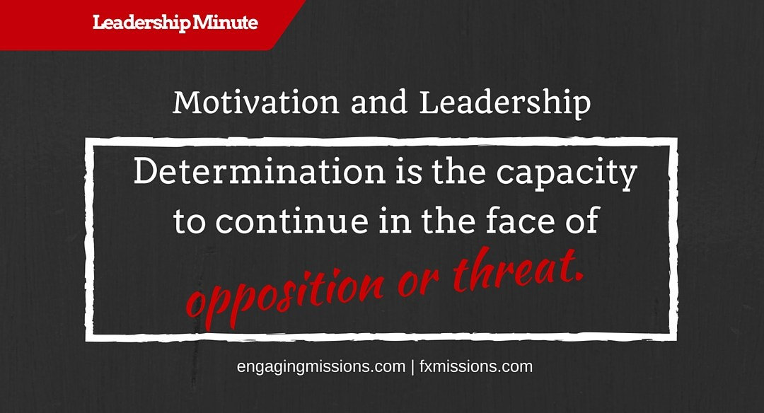 How Motivation Is Central To Leadership – Engaging Missions Leadership Moment # 20
