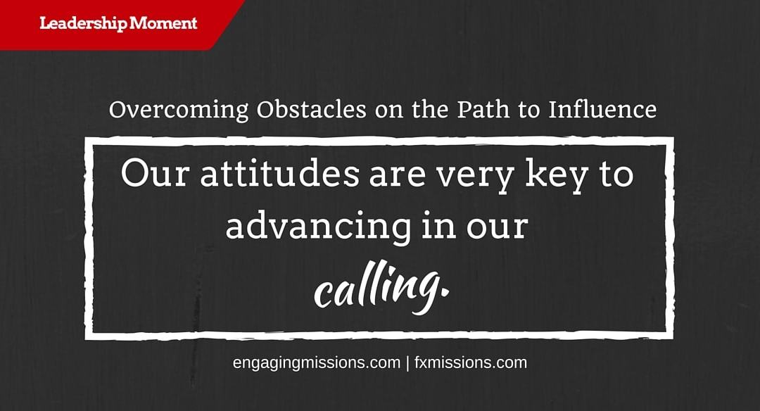 Overcoming Obstacles On The Path To Influence – Foundational Missions Leadership Moment # 48