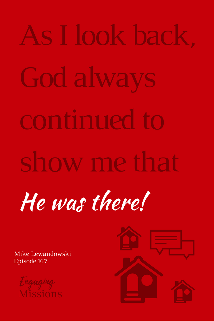 As I look back, God always continued to show me that He was there.