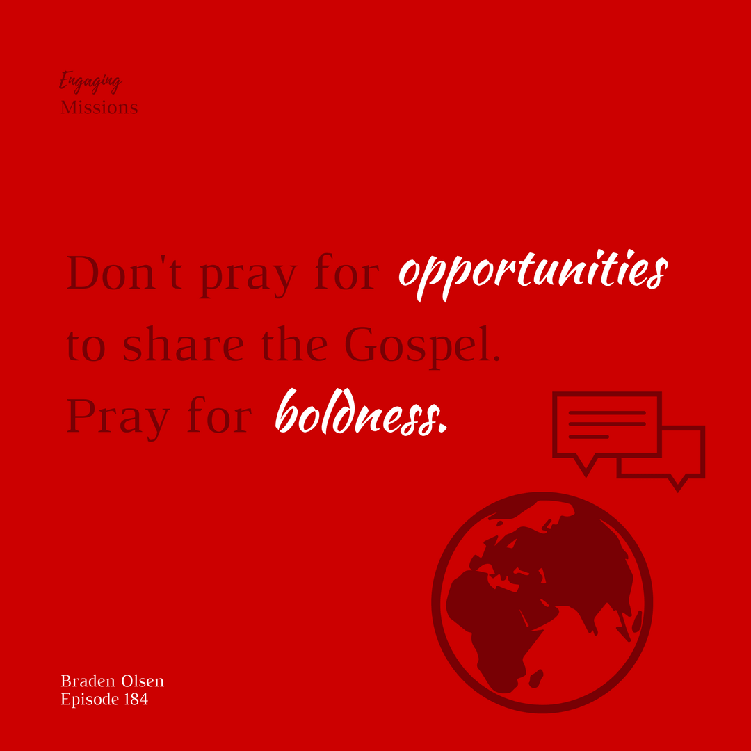 don't pray for opportunities to share the gospel pray for boldness