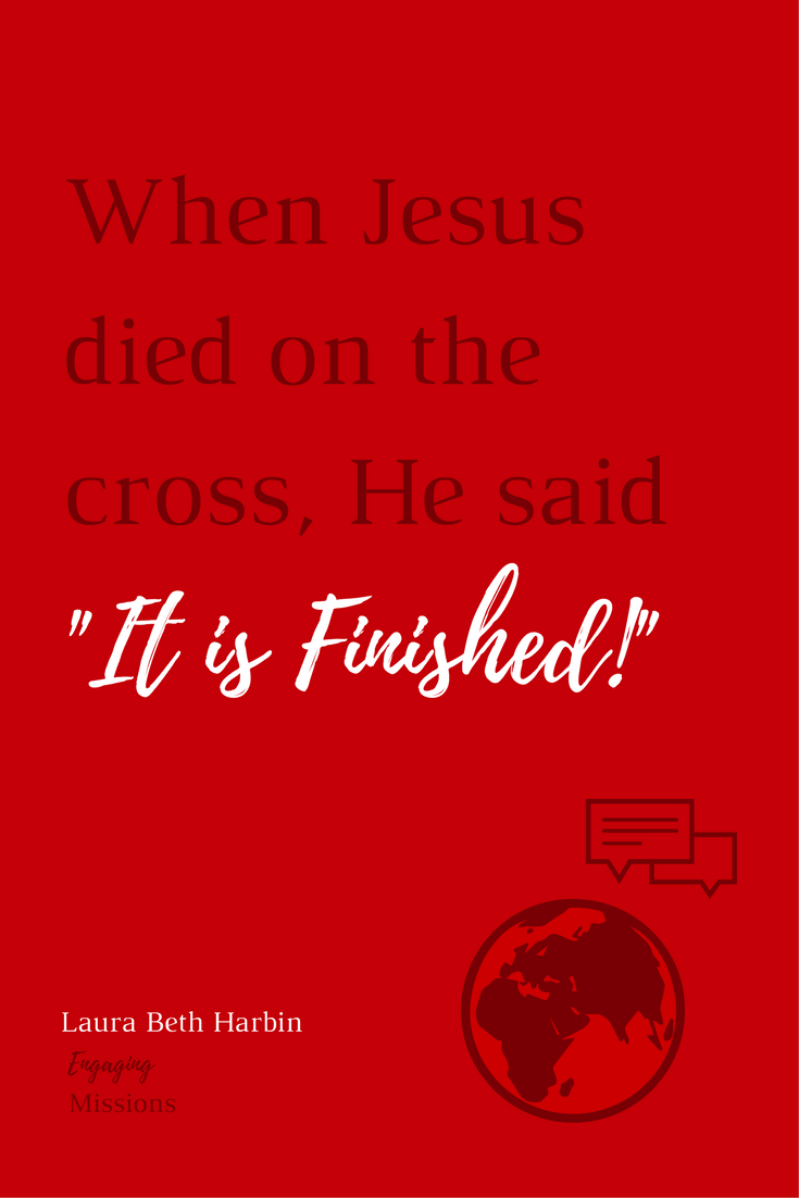 when jesus died on the cross he said it is finished