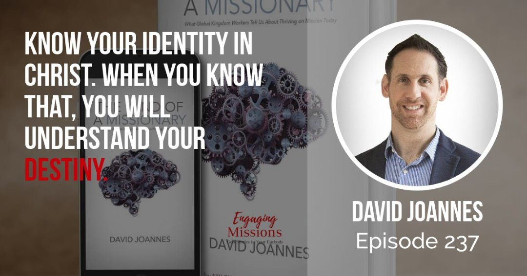 The Mind Of A Missionary Interesting Facts Reframing Success With David Joannes
