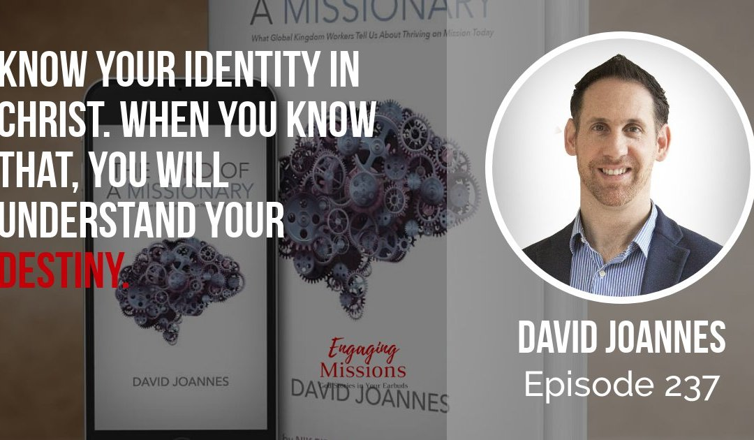 The Mind of a Missionary: Interesting Facts, Reframing Success, with David Joannes – EM237