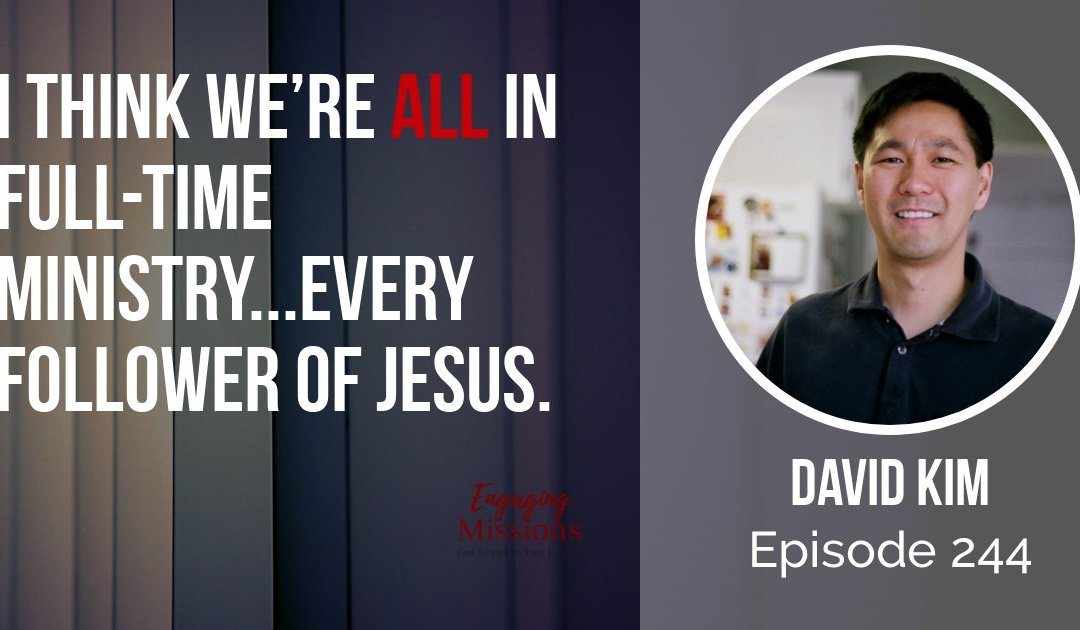 How to Fulfill the Assignment of God in the Local Church, with David Kim – EM244