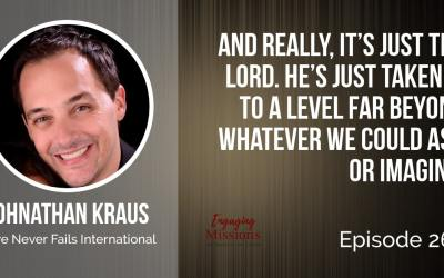 Love Never Fails International: A Leadership Journey, with Johnathan Kraus – EM262