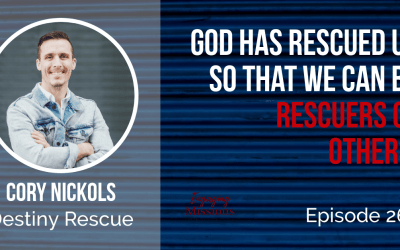 Destiny Rescue: Finding Freedom in the Love of Jesus, with Cory Nickols – EM267