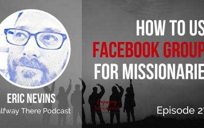 How to use Facebook Groups for Missionaries, with Eric Nevins – EM275
