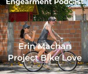 Engearment Podcast Erin Machan of Project Bike Love