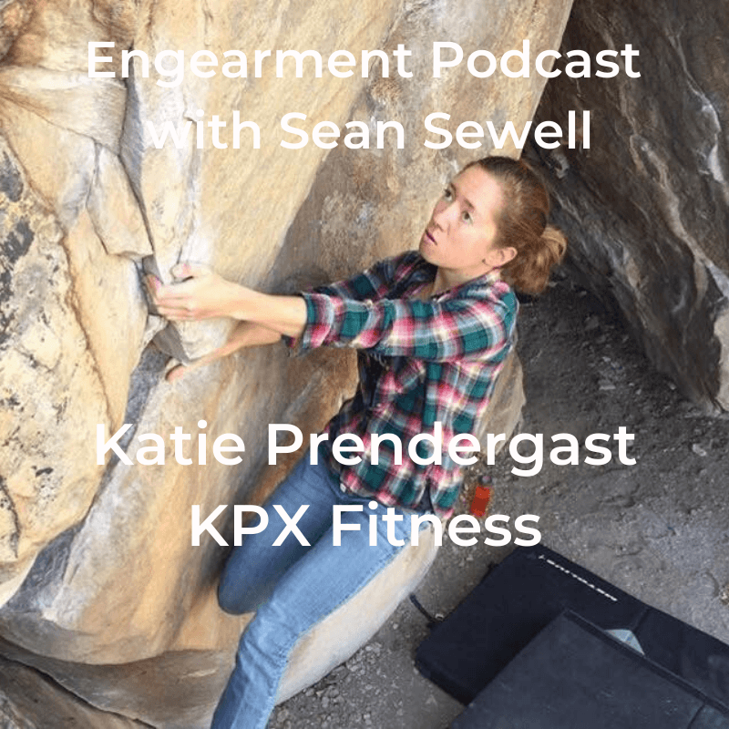 Engearment Podcast with Sean Sewell - Katie Prendergrast of KPX Fitness 2