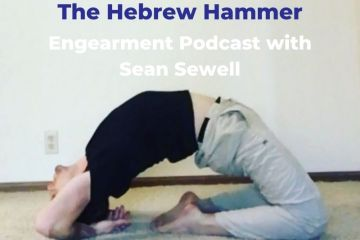 """Engearment Podcast with Sean Sewell and Aleks """"The Hebrew Hammer"""" Salkin Part 2 2"""