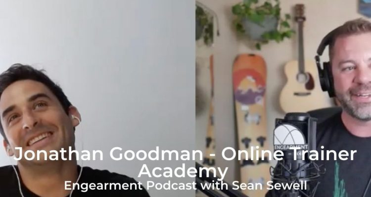 Engearment Podcast Sean Sewell and Jonathan Goodman - Online Trainer Academy and Nomad