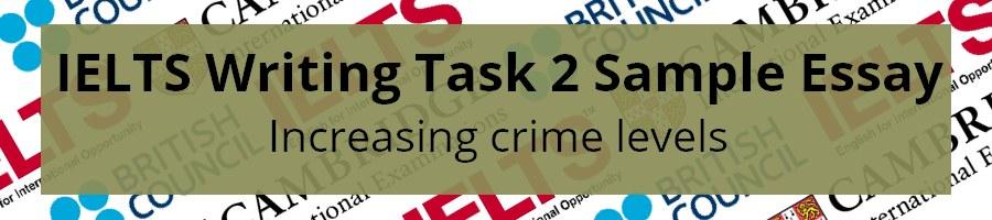 IELTS Writing Task 2 Essay: Increasing crime levels
