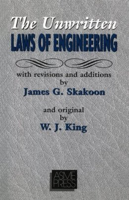 Unwritten Laws of Engineering: Revised and Updated Edition by W.J. King