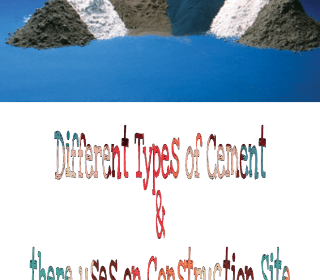 Different Types of Cement and their uses on Construction Site