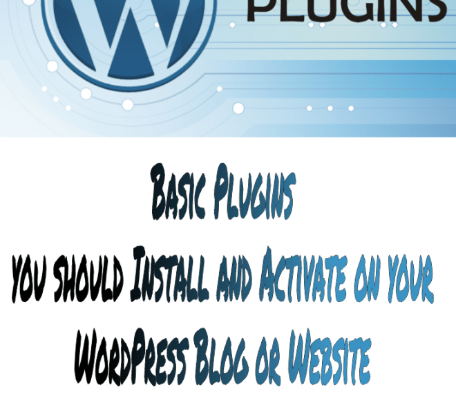 Basic Plugins you should Install and Activate on your WordPress Blog or Website