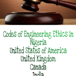Codes of Engineering Ethics in Nigeria, United States of America, United Kingdom, Canada & India