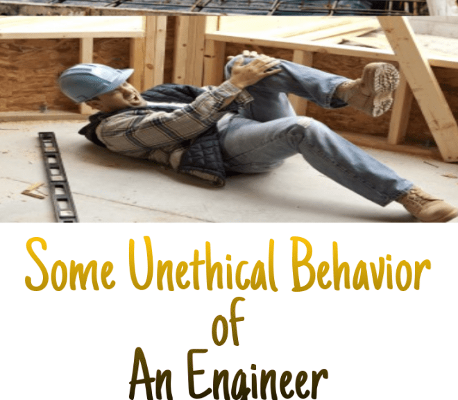 Some Unethical Behavior of an Engineer