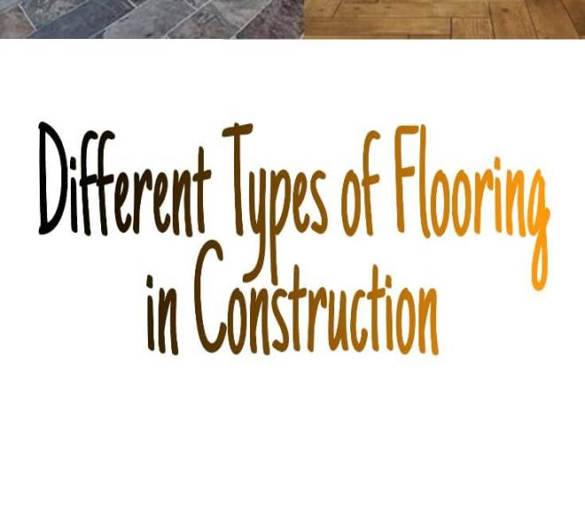 Different Types of Flooring in Construction