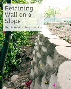DIY Retaining Wall _ How to make gardening on a hill easier