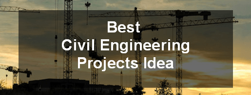 List of Civil Engineering Project Topics