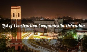 List Of Construction Companies In Dehradun