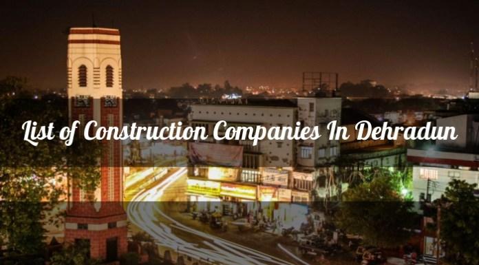 List Of Construction Companies In Dehradun