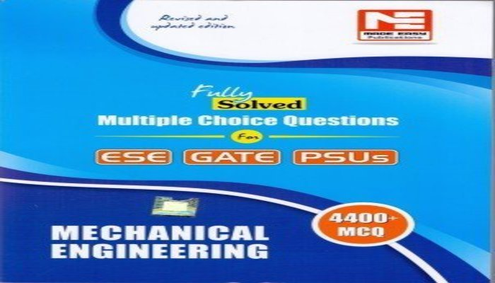 Mechanical Engineering MCQs - Total 4400 MCQs By Made Easy