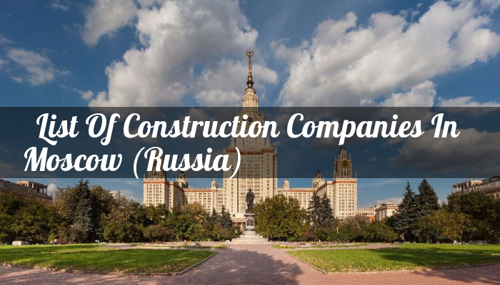 List Of Construction Companies In Moscow (Russia)