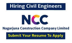 Nagarjuna Construction Company Hiring Civil Engineers For Civil Execution Work - Submit Your Resume To Apply