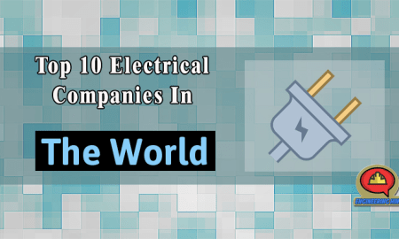 Top 10 Electrical Companies In The World Company