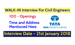 Tata Projects Limited WALK-IN Interview For Civil Engineers (100 - Openings) Interview Date – 21st January 2018