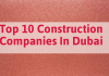Top 10 Construction Companies In Dubai