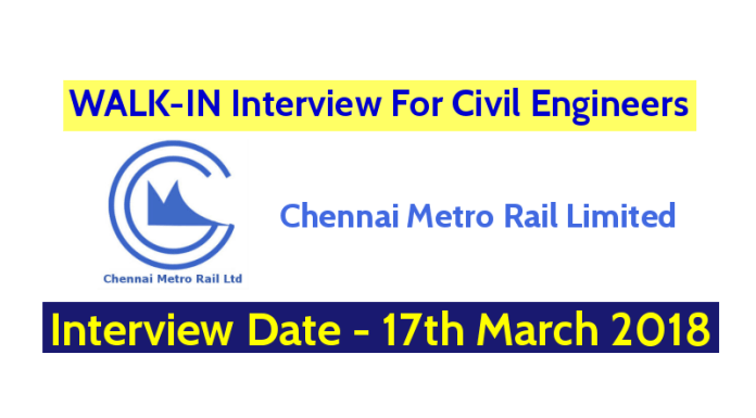 Chennai Metro Rail Limited WALK-IN For Civil Engineers - Interview Date - 17th March 2018